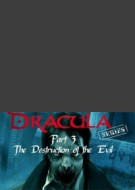 Dracula Series Episode 3: La Destruction du Mal